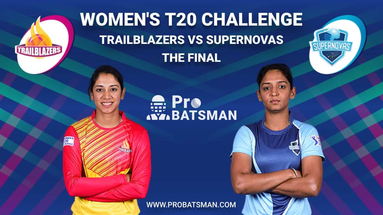 Women's T20 Challenge Final Match - TRL vs SPN Dream 11 Fantasy Team: Trailblazers vs Supernovas, Probable Playing 11, Pitch Report, Weather Forecast, Captain, Head-to-Head, Squads, Match Updates – November 9, 2020