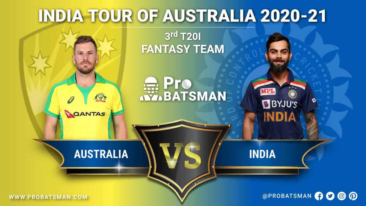 AUS vs IND 3nd T20I Dream 11 Fantasy Team Predictions, Probable Playing 11, Pitch Report, Weather Forecast, Squads, Match Updates – December 08, 2020