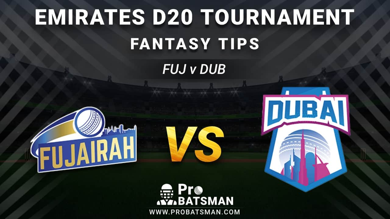 FUJ vs DUB First Semi-Final Dream11 Fantasy Prediction: Playing 11, Pitch Report, Weather Forecast, Stats, Squads, Top Picks, Match Updates – Emirates D20 Tournament 2020-21