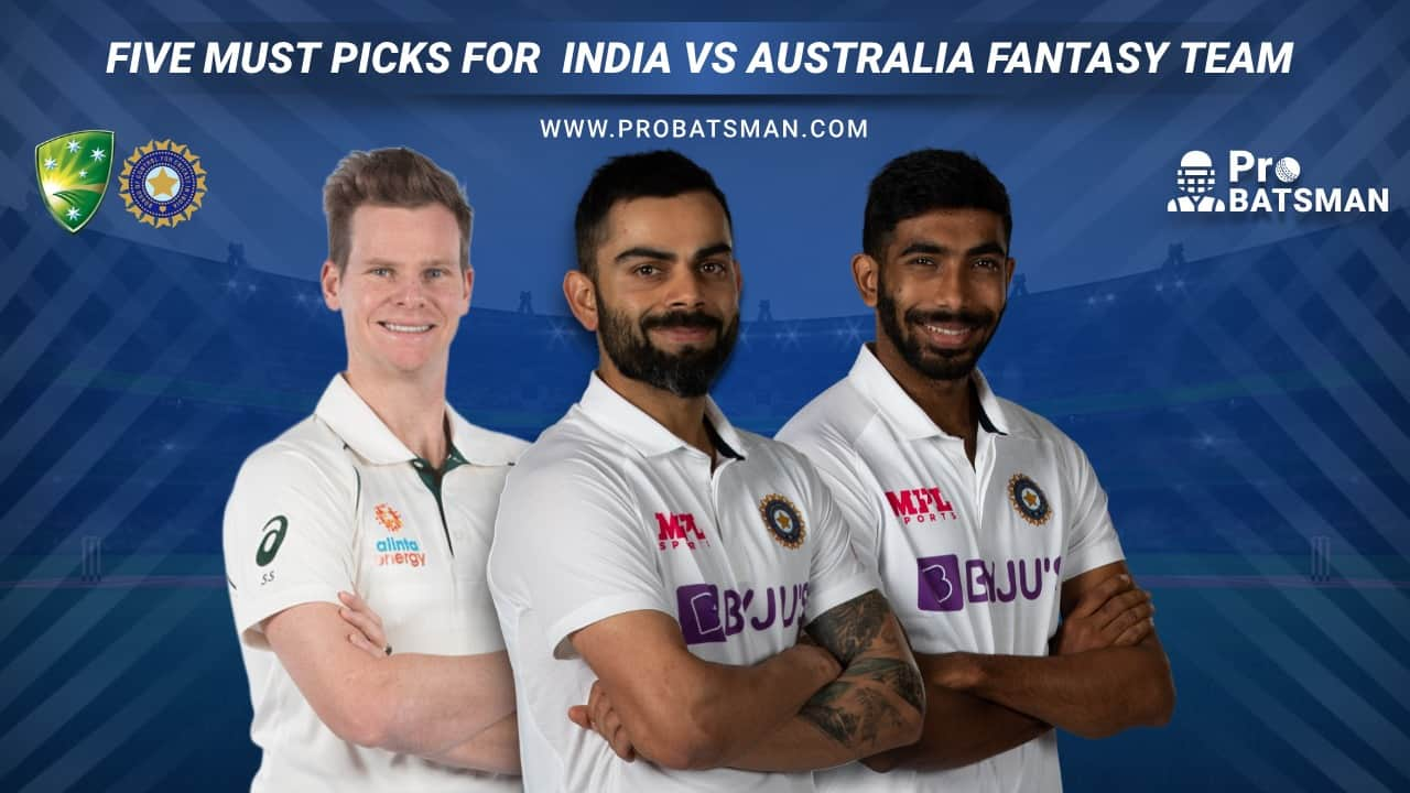AUS vs IND 1st Test Dream11 Fantasy Predictions: Best Five 'Must' Picks For India vs Australia Fantasy Team