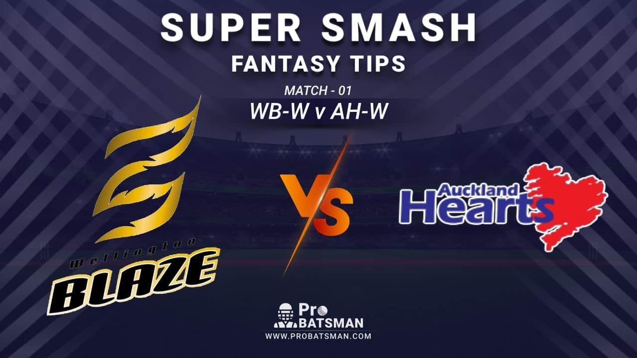 WB-W vs AH-W Dream11 Fantasy Prediction: Playing 11, Pitch Report, Weather Forecast, Stats, Squads, Top Picks, Match Updates – Women's Super Smash 2020-21