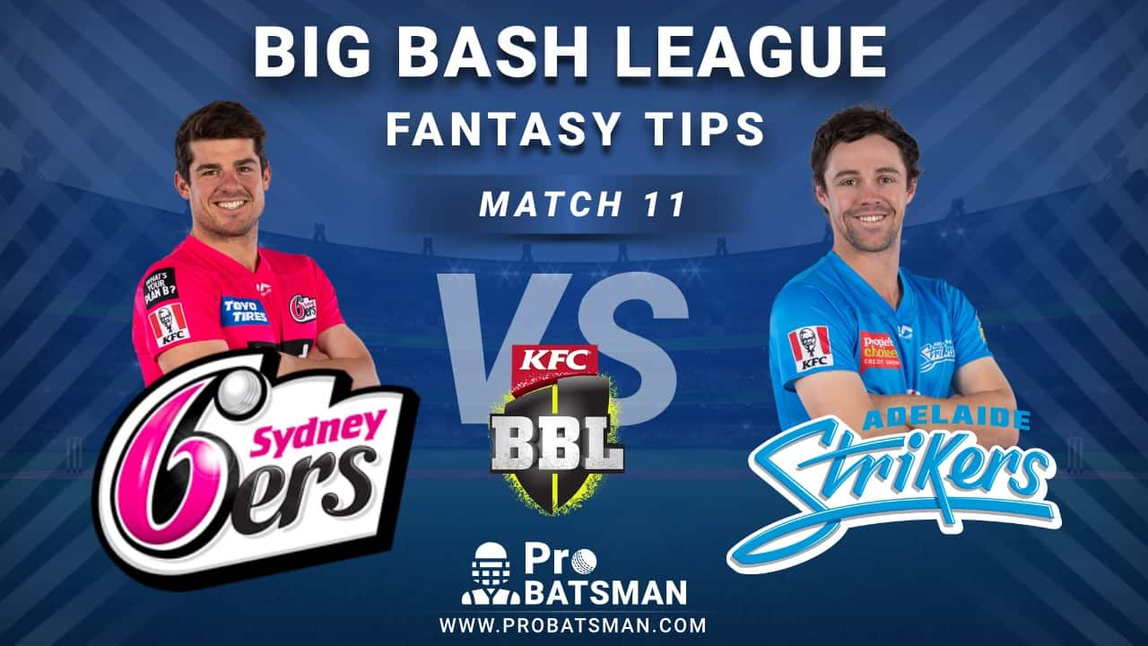 SIX vs STR Dream11 Fantasy Predictions: Playing 11, Pitch Report, Weather Forecast, Head-to-Head, Best Picks, Match Updates – BBL 2020-21