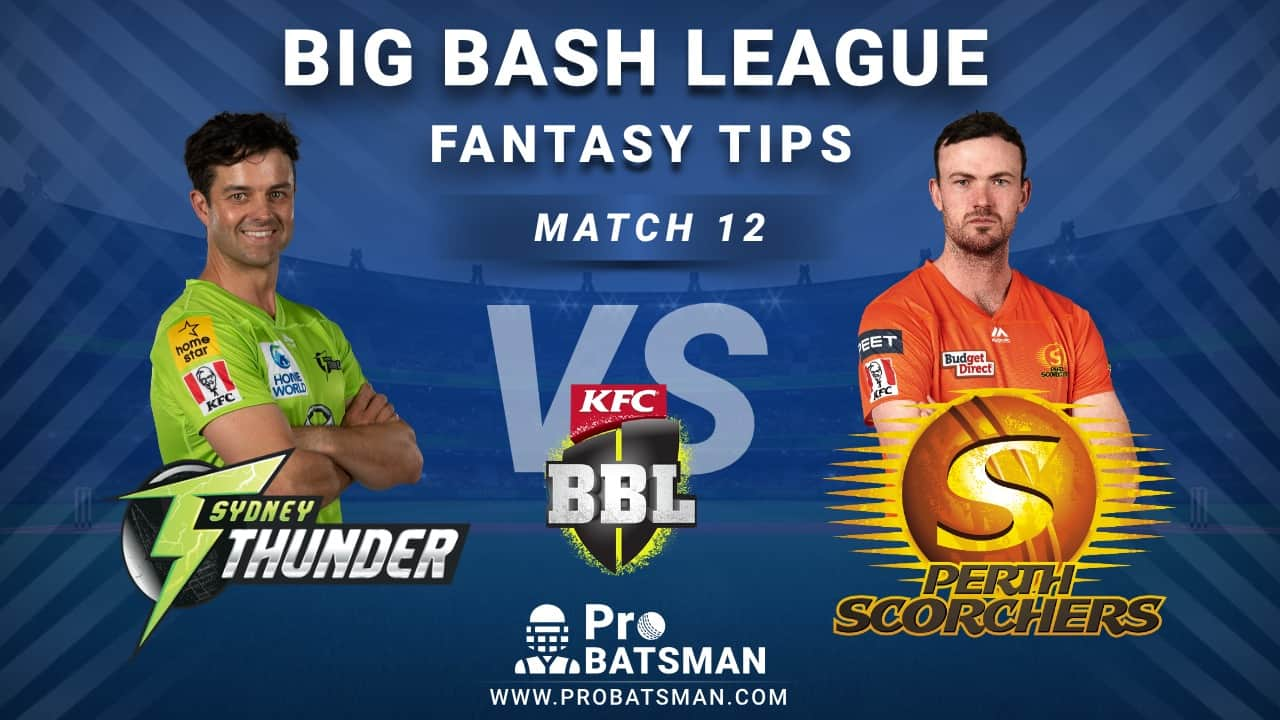 THU vs SCO Dream11 Fantasy Predictions: Playing 11, Pitch Report, Weather Forecast, Head-to-Head, Best Picks, Match Updates – BBL 2020-21