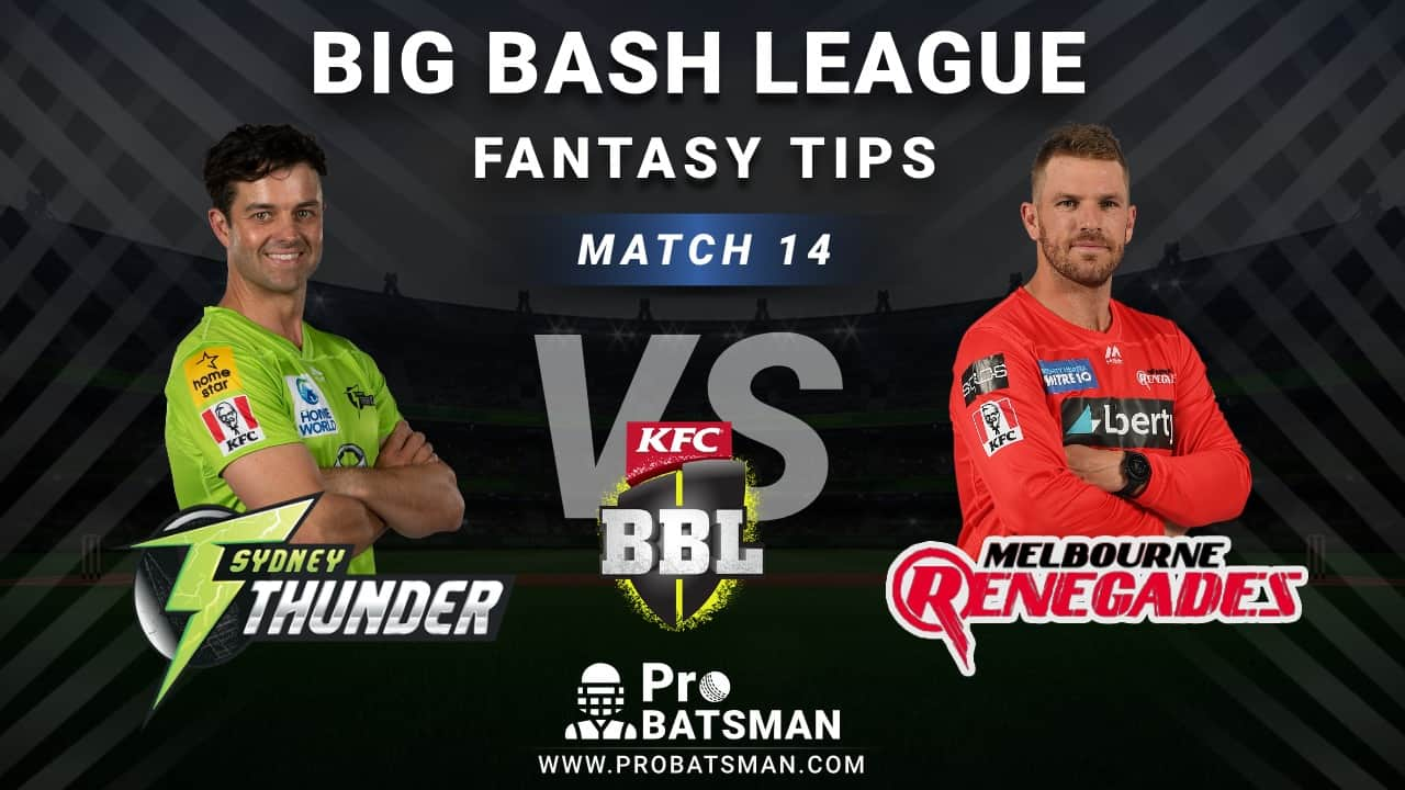 THU vs REN Dream11 Fantasy Predictions: Playing 11, Pitch Report, Weather Forecast, Head-to-Head, Best Picks, Match Updates – BBL 2020-21