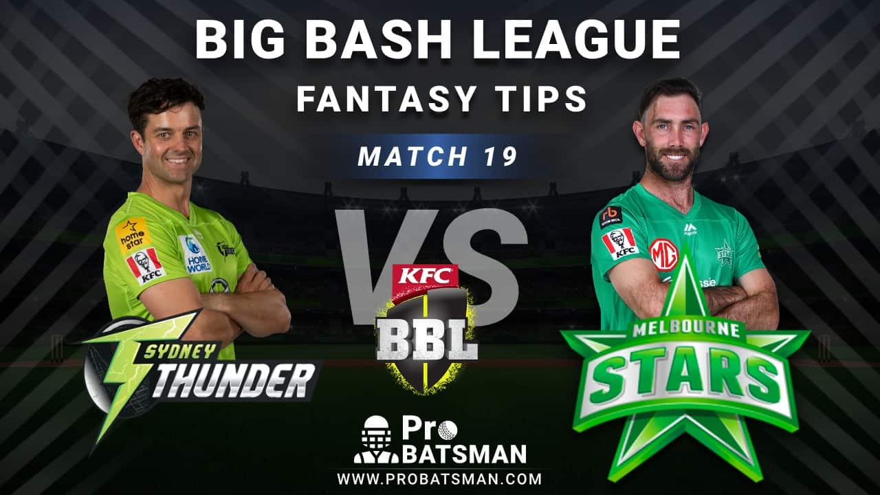 THU vs STA Dream11 Fantasy Predictions: Playing 11, Pitch Report, Weather Forecast, Head-to-Head, Best Picks, Match Updates – BBL 2020-21