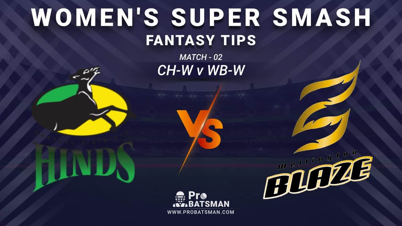 CH-W vs WB-W Dream11 Fantasy Prediction: Playing 11, Pitch Report, Weather Forecast, Stats, Squads, Top Picks, Match Updates – Women's Super Smash 2020-21