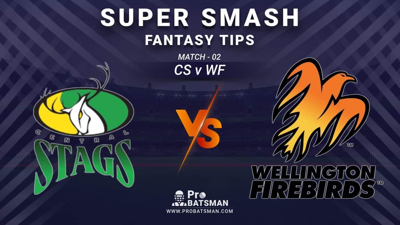 CS vs WF Dream11 Fantasy Prediction: Playing 11, Pitch Report, Weather Forecast, Stats, Squads, Top Picks, Match Updates – Super Smash 2020-21