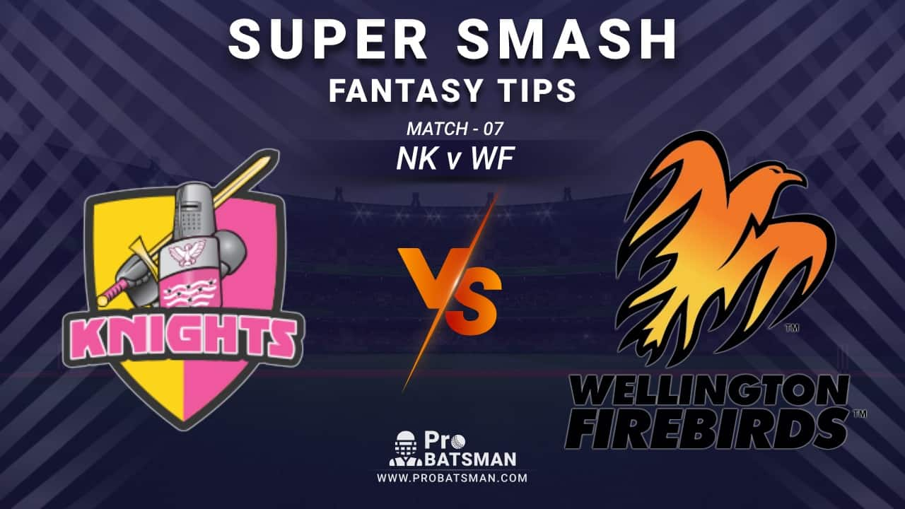 NK vs WF Dream11 Fantasy Prediction: Playing 11, Pitch Report, Weather Forecast, Stats, Squads, Top Picks, Match Updates – Super Smash 2020-21