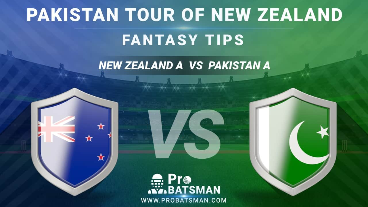 NZ-A vs PAK-A Dream11 Fantasy Predictions: Playing 11, Pitch Report, Weather Forecast, Squads, Match Updates – Pakistan Tour of New Zealand 2020-21