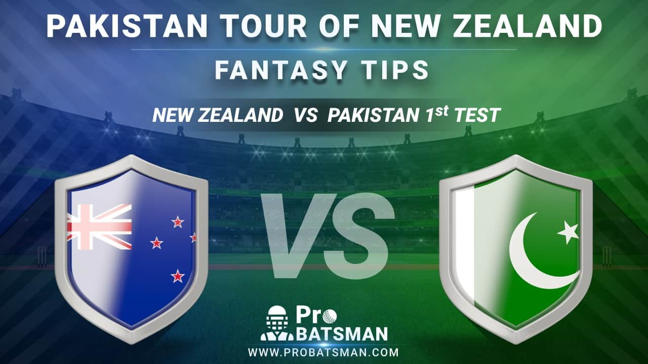 NZ vs PAK 1st Test Dream11 Fantasy Predictions: Playing 11, Pitch Report, Weather Forecast, Head-to-Head, Best Picks, Match Updates Pakistan Tour of New Zealand 2020-21