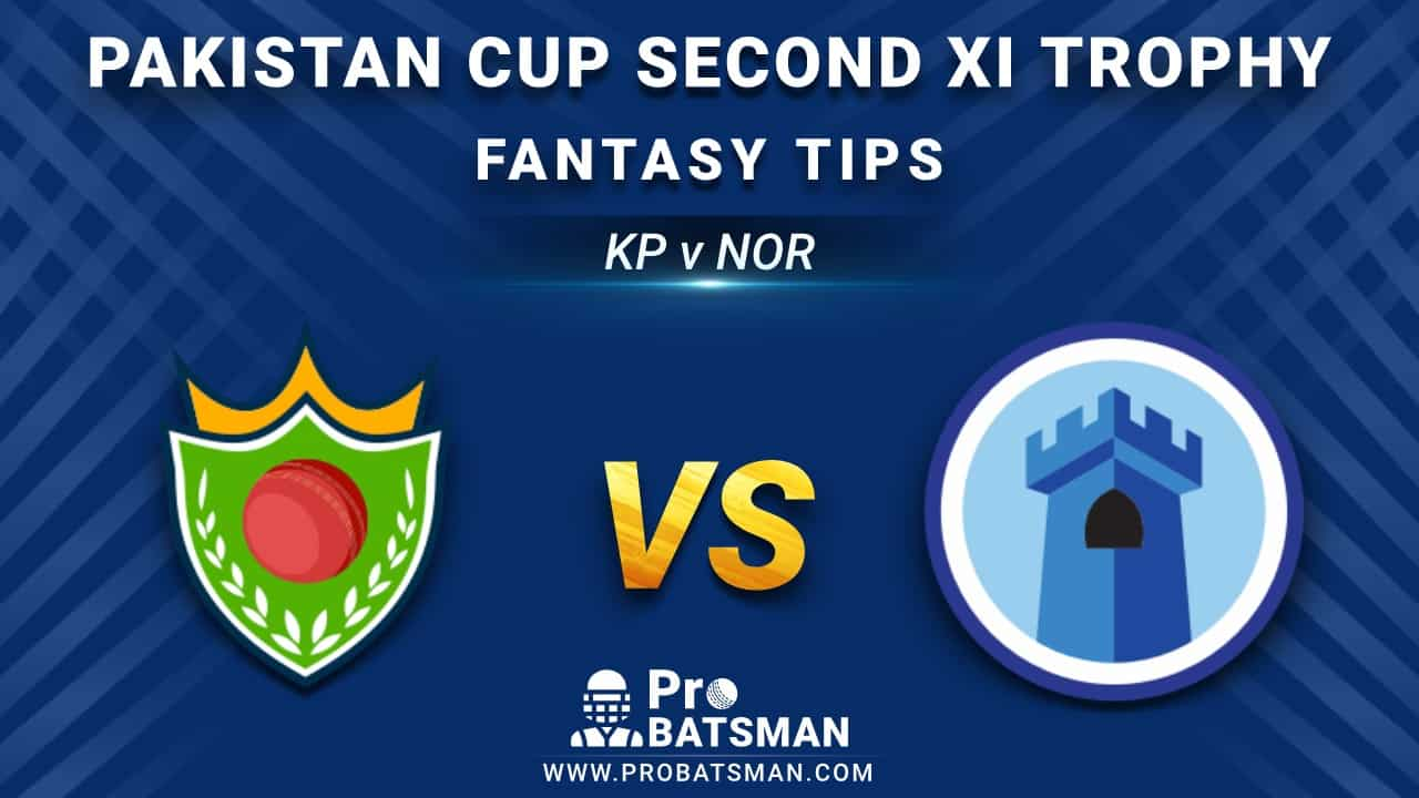 KP vs NOR Dream11 Fantasy Prediction: Playing 11, Pitch Report, Weather Forecast, Stats, Squads, Top Picks, Match Updates – Pakistan Cup Second XI Trophy 2020