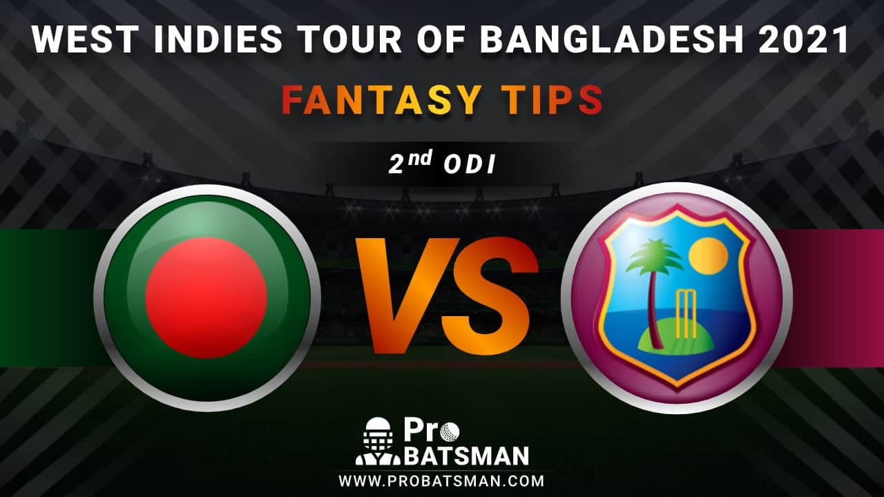 BAN vs WI Dream11 Fantasy Prediction: Playing 11, Pitch Report, Weather Forecast, Head-to-Head, Match Updates of 2nd ODI – West Indies Tour of Bangladesh 2021