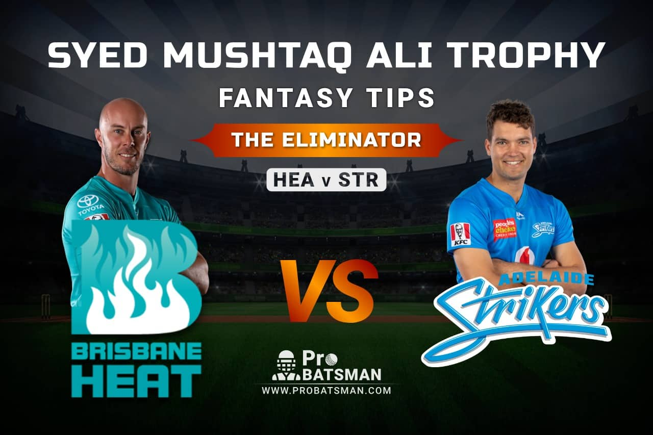 HEA vs STR Dream11 Prediction, Fantasy Cricket Tips: Playing XI, Pitch Report and Injury Update – Big Bash League 2020-21, The Eliminator