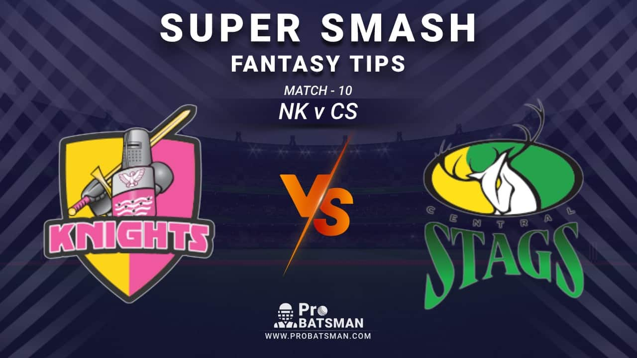 NK vs CS Dream11 Fantasy Prediction: Playing 11, Pitch Report, Weather Forecast, Stats, Squads, Top Picks, Match Updates – Super Smash 2020-21