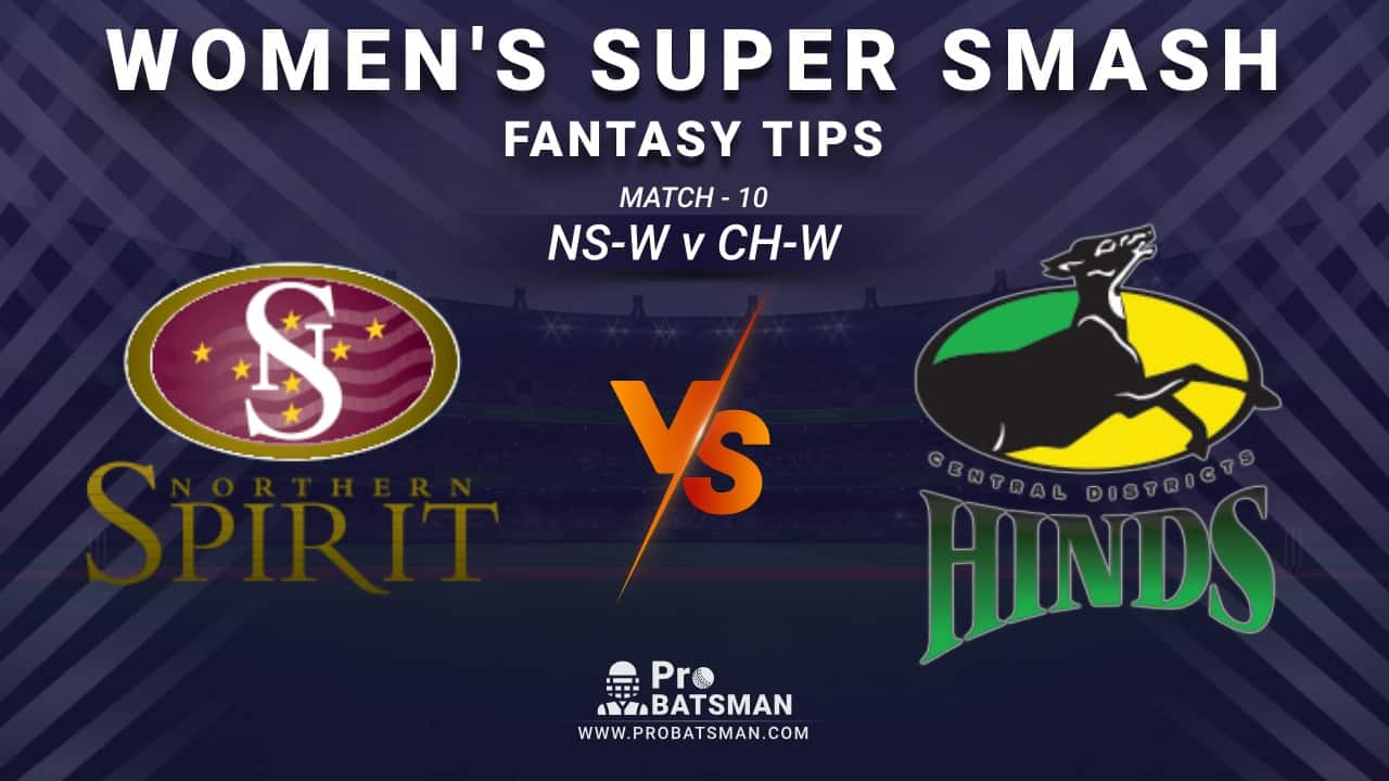 NS-W vs CH-W Dream11 Fantasy Prediction: Playing 11, Pitch Report, Weather Forecast, Stats, Squads, Top Picks, Match Updates – Women's Super Smash 2020-21