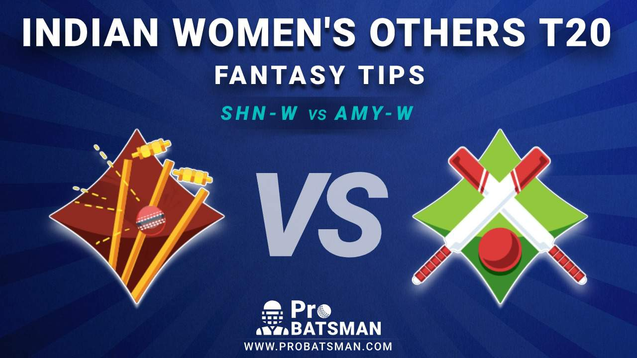 SHN-W vs AMY-W Dream11 Fantasy Predictions: Playing 11, Pitch Report, Weather Forecast, Match Updates – Indian Women's Other T20