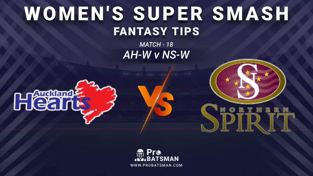 AH-W vs NS-W Dream11 Fantasy Prediction: Playing 11, Pitch Report, Weather Forecast, Stats, Squads, Top Picks, Match Updates – Women's Super Smash 2020-21