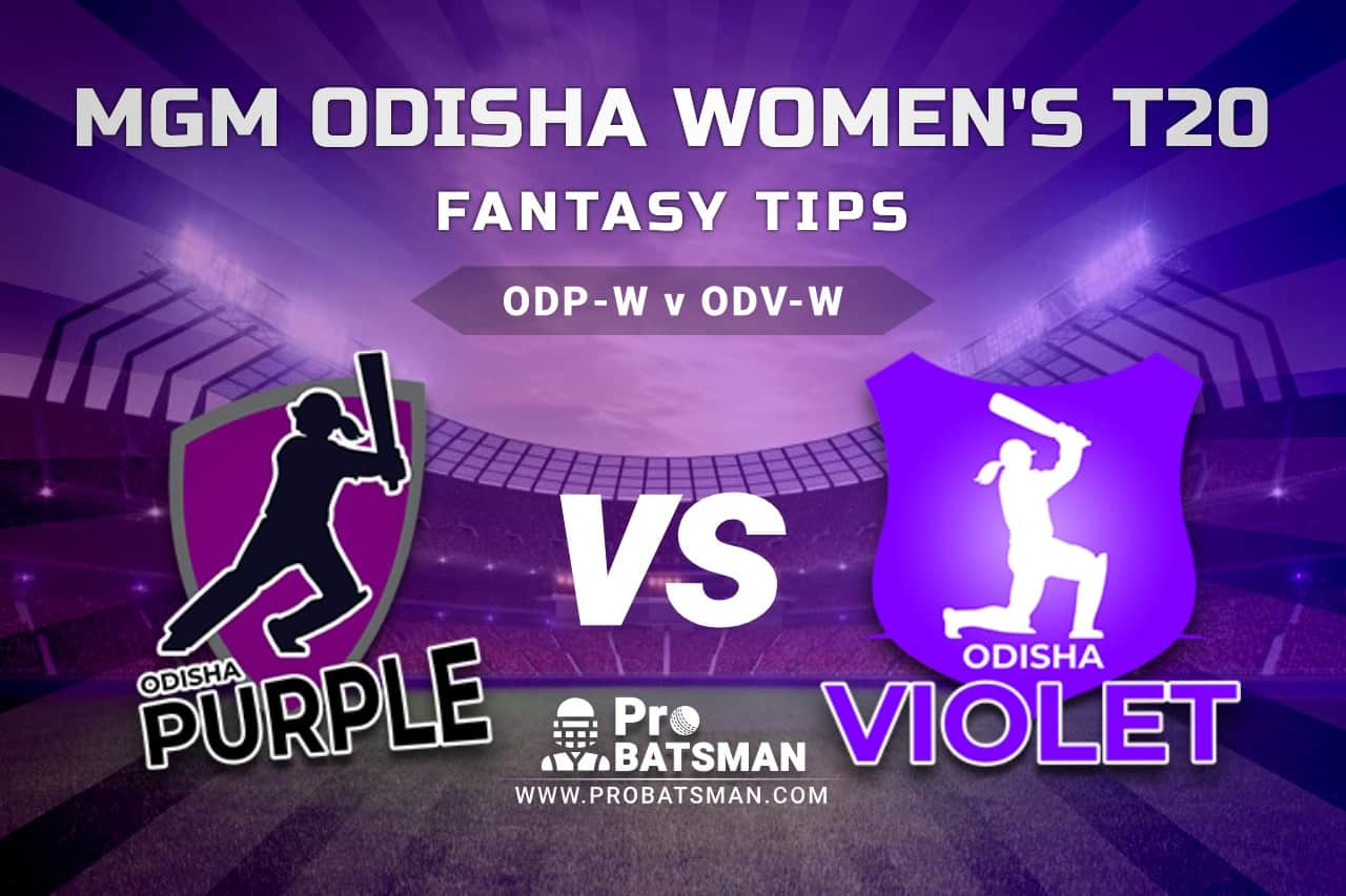 ODP-W vs ODV-W Dream11 Fantasy Predictions: Playing 11, Pitch Report, Weather Forecast, Match Updates - MGM Odisha Women's T20 2021, Match 18
