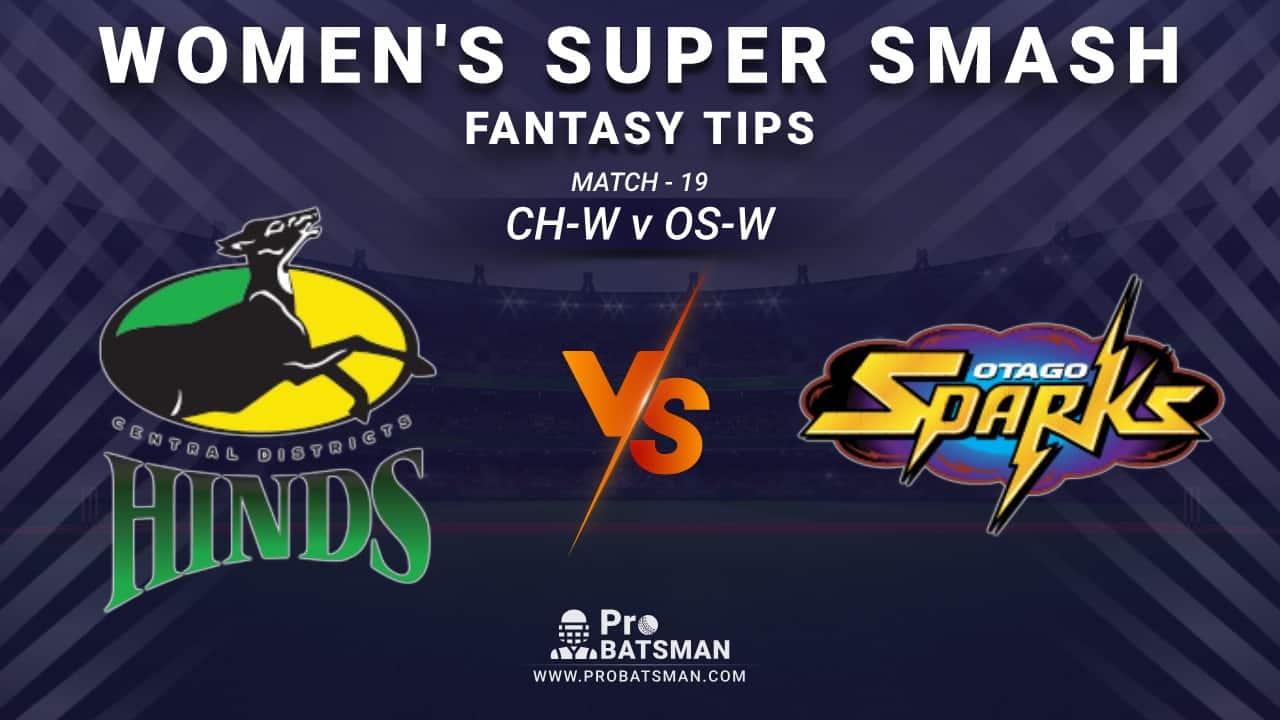 CH-W vs OS-W Dream11 Fantasy Prediction: Playing 11, Pitch Report, Weather Forecast, Stats, Squads, Top Picks, Match Updates – Women's Super Smash 2020-21