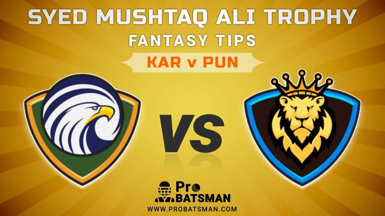 KAR vs PUN Dream11 Fantasy Predictions: Playing 11, Pitch Report, Weather Forecast, Match Updates of Elite E Group – Syed Mushtaq Ali Trophy 2021