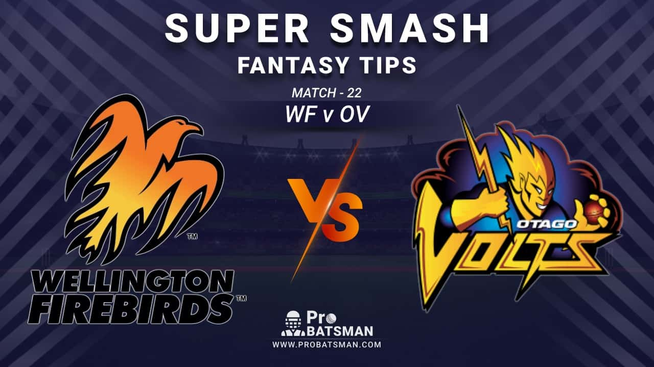 WF vs OV Dream11 Fantasy Prediction: Playing 11, Pitch Report, Weather Forecast, Stats, Squads, Top Picks, Match Updates – Super Smash 2020-21