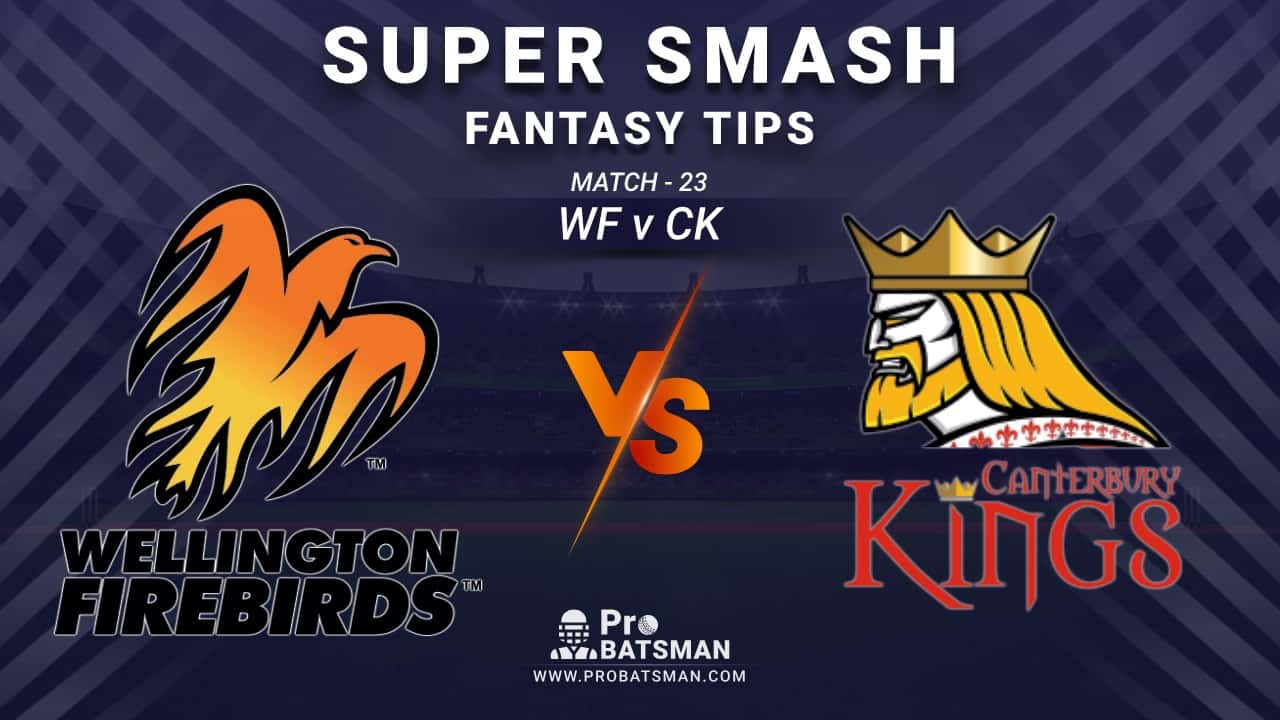 WF vs CK Dream11 Fantasy Prediction: Playing 11, Pitch Report, Weather Forecast, Stats, Squads, Top Picks, Match Updates – Super Smash 2020-21
