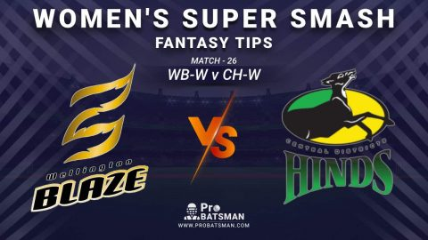 WB-W vs CH-W Dream11 Prediction, Fantasy Cricket Tips: Playing XI, Weather, Pitch Report and Injury Update – Women's Super Smash 2020-21, Match 26