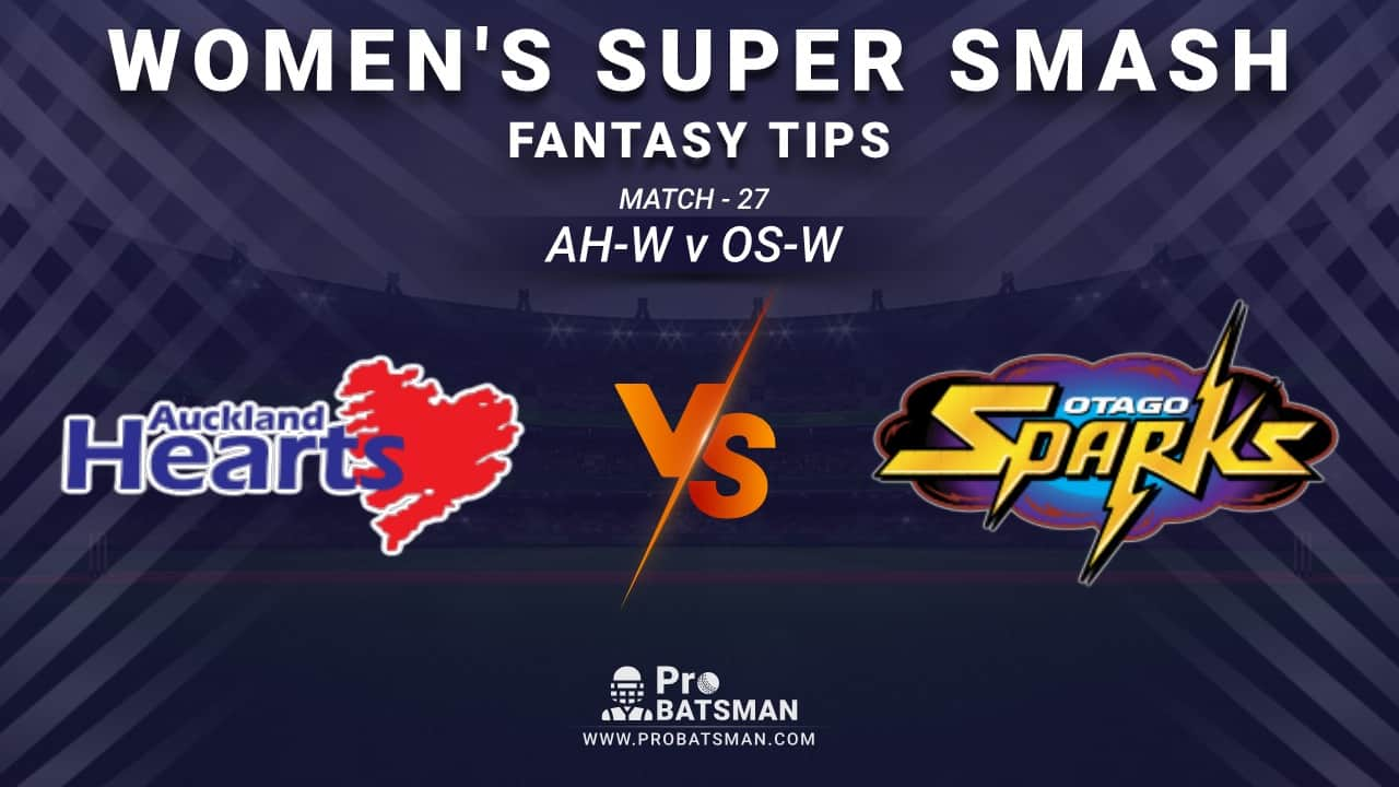 AH-W vs OS-W Dream11 Fantasy Prediction: Playing 11, Pitch Report, Weather Forecast, Stats, Squads, Top Picks, Match Updates – Women's Super Smash 2020-21