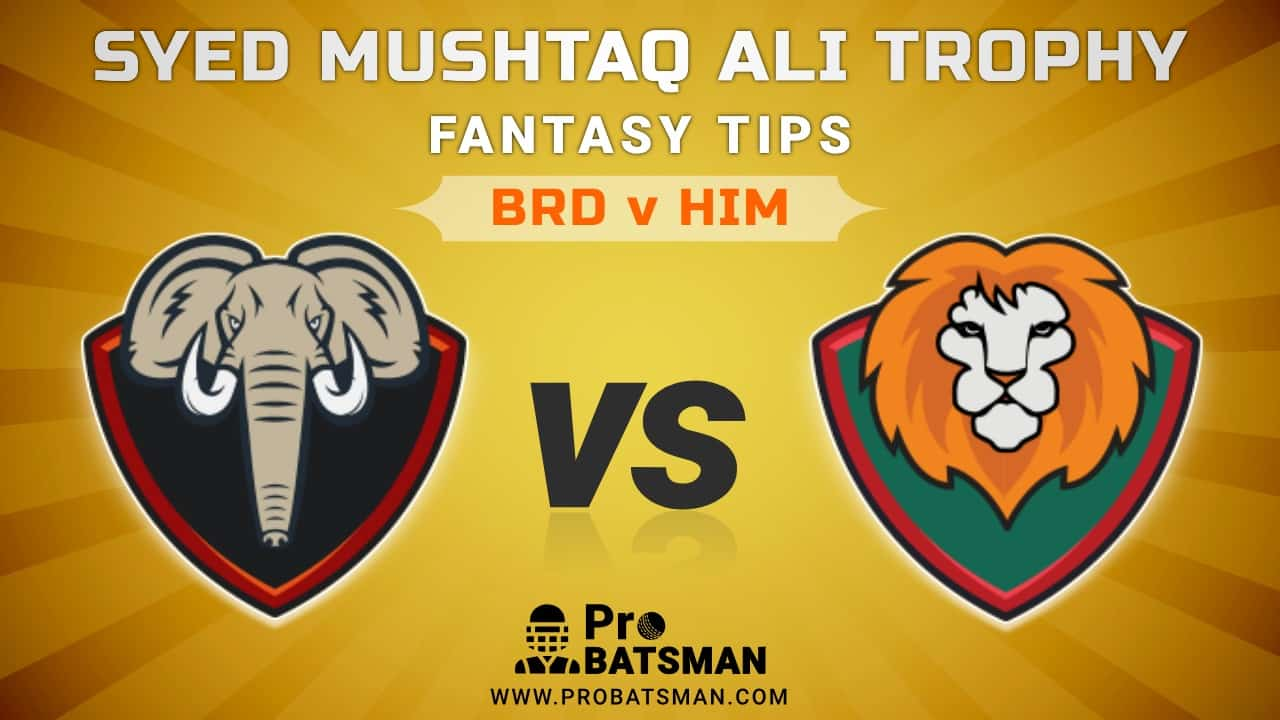 BRD vs HIM Dream11 Fantasy Predictions: Playing 11, Pitch Report, Weather Forecast, Match Updates of Elite C Group – Syed Mushtaq Ali Trophy 2021