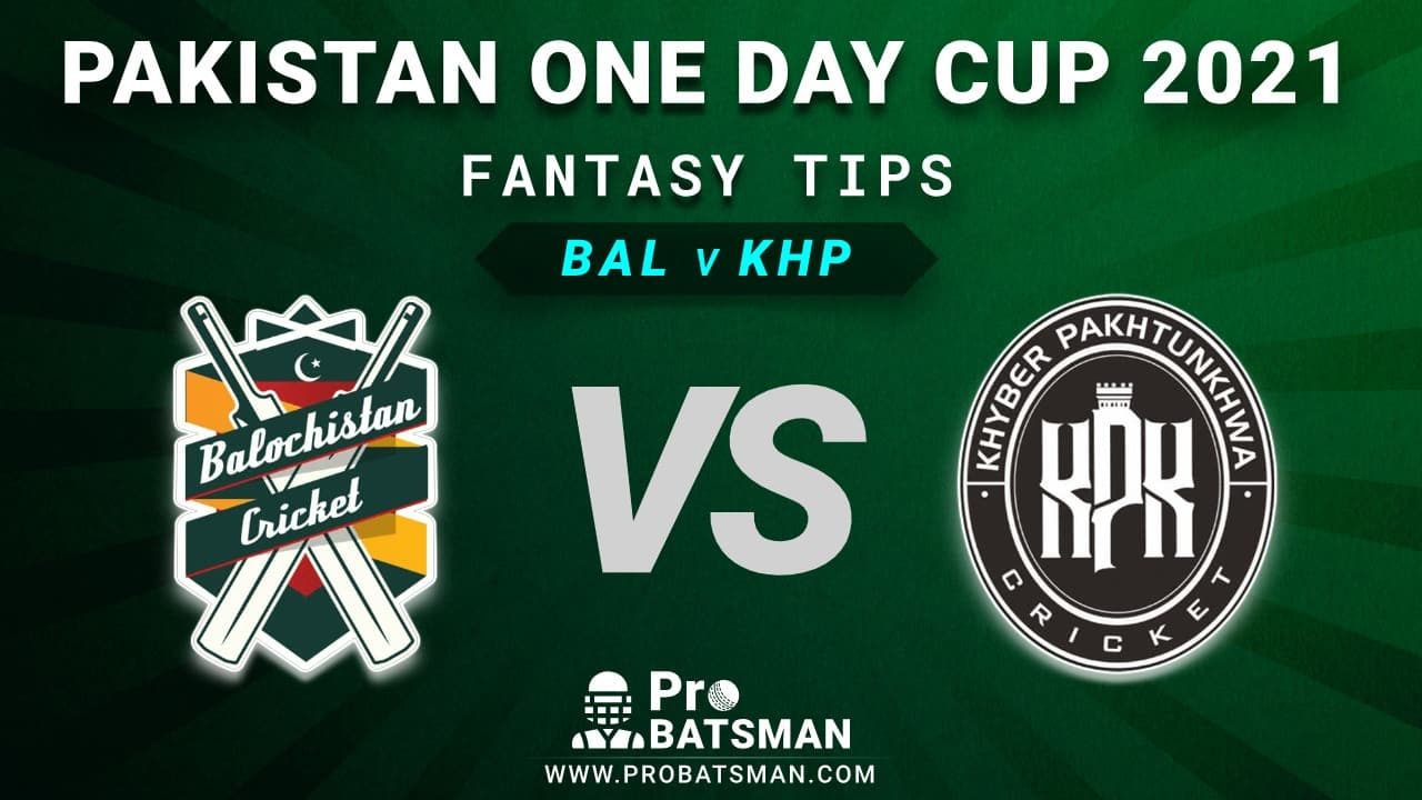 BAL vs KHP Dream11 Fantasy Predictions: Playing 11, Pitch Report, Weather Forecast, Match Updates – Pakistan One Day Cup 2021