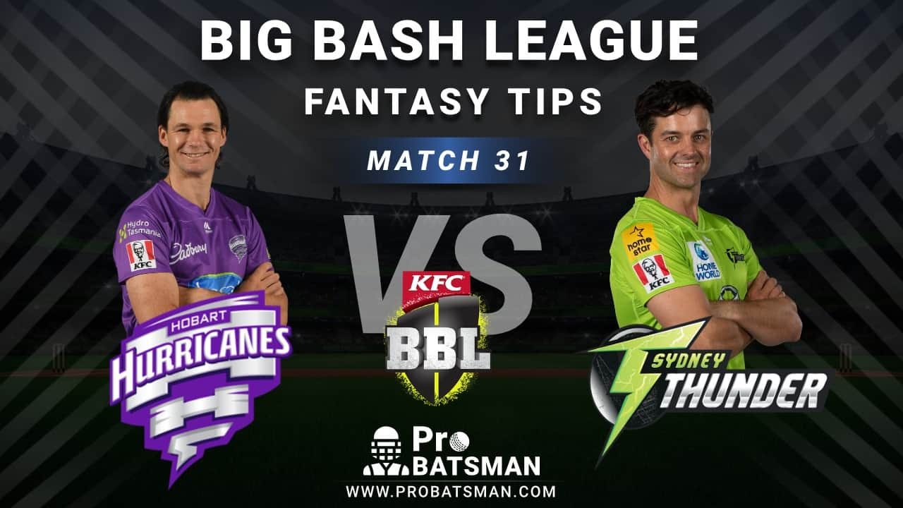 HUR vs THU Dream11 Fantasy Predictions: Playing 11, Pitch Report, Weather Forecast, Head-to-Head, Best Picks, Match Updates – BBL 2020-21