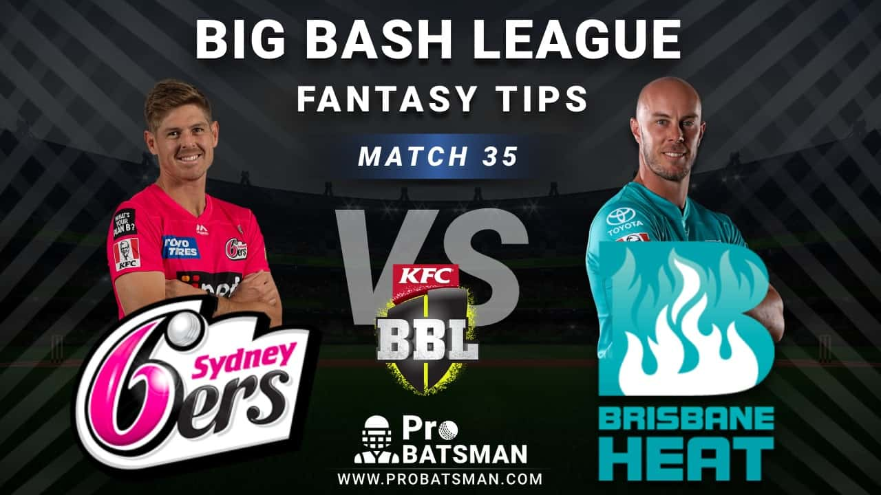 SIX vs HEA Dream11 Fantasy Predictions: Playing 11, Pitch Report, Weather Forecast, Head-to-Head, Best Picks, Match Updates – BBL 2020-21