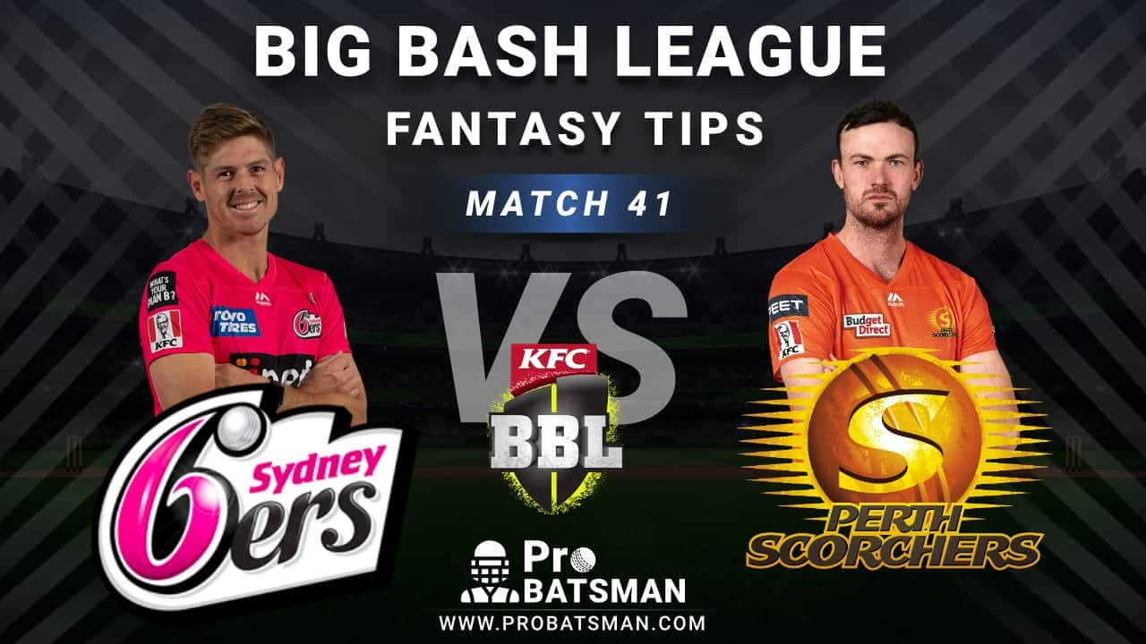 SIX vs SCO Dream11 Fantasy Predictions: Playing 11, Pitch Report, Weather Forecast, Head-to-Head, Best Picks, Match Updates – BBL 2020-21