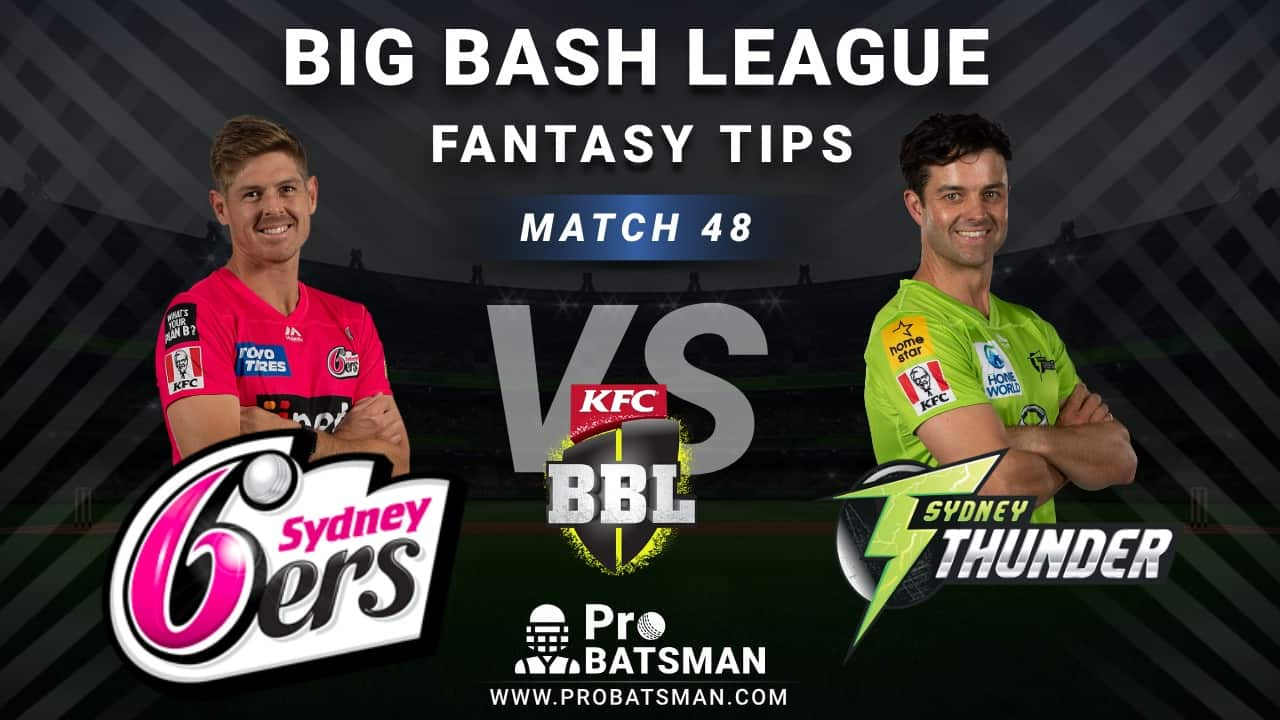 SIX vs THU Dream11 Fantasy Predictions: Playing 11, Pitch Report, Weather Forecast, Head-to-Head, Best Picks, Match Updates – BBL 2020-21