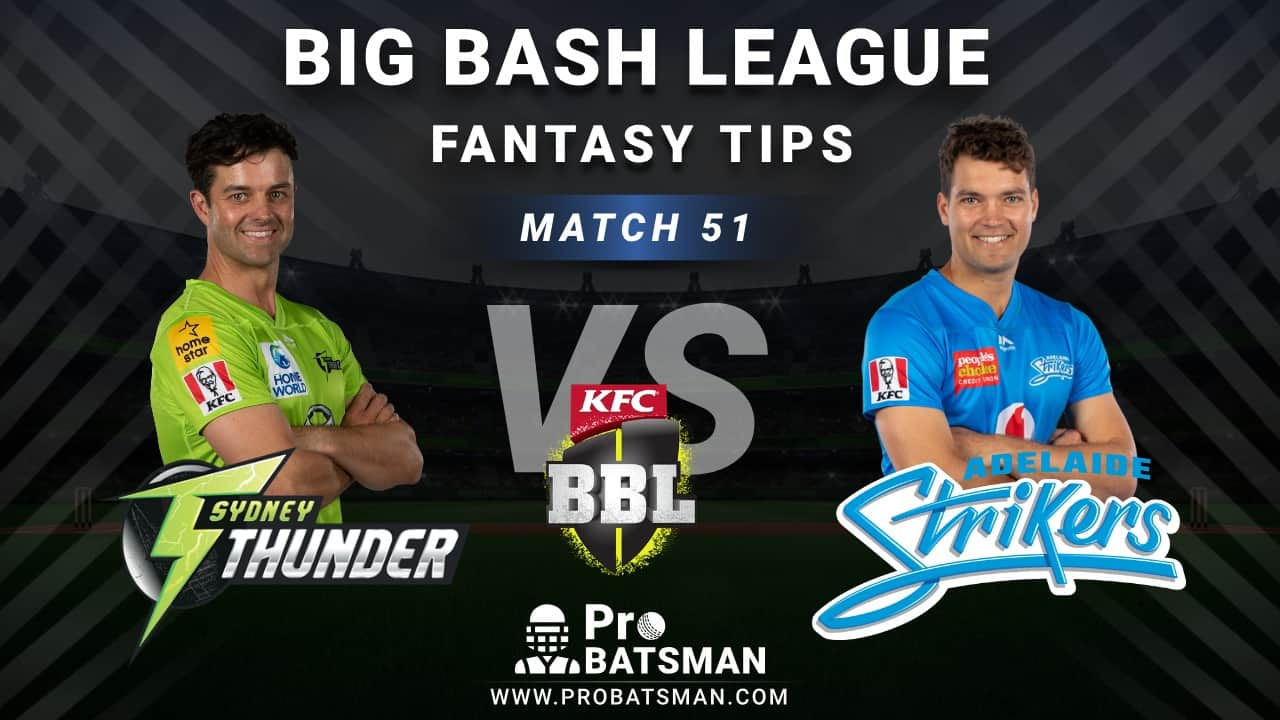 THU vs STR Dream11 Fantasy Predictions: Playing 11, Pitch Report, Weather Forecast, Head-to-Head, Best Picks, Match Updates – BBL 2020-21
