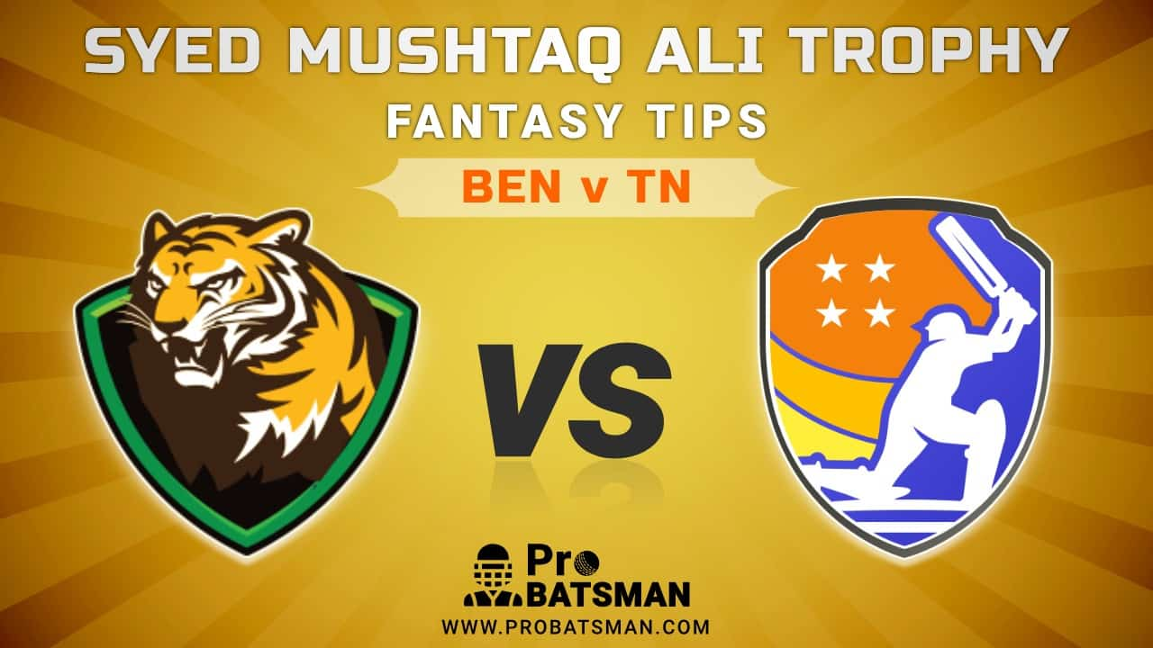 BEN vs TN Dream11 Fantasy Predictions: Playing 11, Pitch Report, Weather Forecast, Match Updates of Elite B Group – Syed Mushtaq Ali Trophy 2021