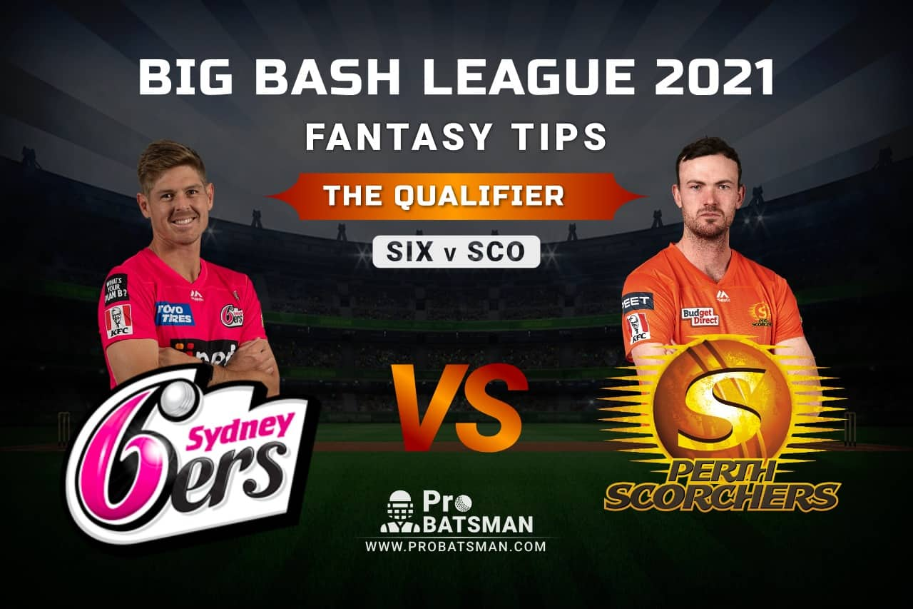 SIX vs SCO Dream11 Prediction, Fantasy Cricket Tips: Playing XI, Pitch Report and Injury Update – Big Bash League 2020-21, The Qualifier