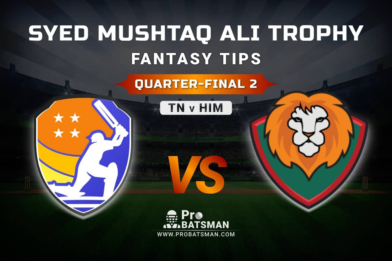 TN vs HIM Dream11 Fantasy Predictions: Playing 11, Pitch Report, Weather Forecast, Match Updates of Quarter-Final 2 – Syed Mushtaq Ali Trophy 2021