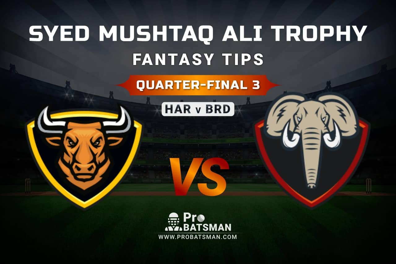 HAR vs BRD Dream11 Fantasy Predictions: Playing 11, Pitch Report, Weather Forecast, Match Updates of Quarter-Final 3 – Syed Mushtaq Ali Trophy 2021