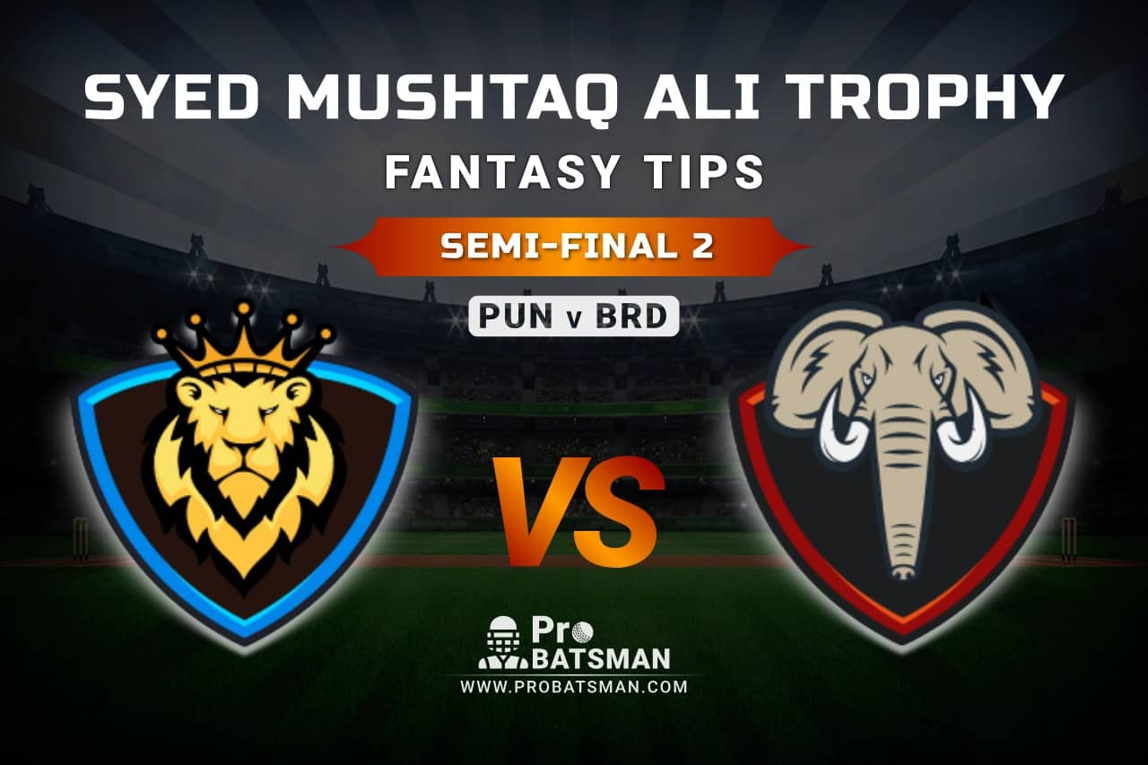 PUN vs BRD Dream11 Fantasy Prediction: Playing 11, Pitch Report, Weather Forecast, Match Updates of Semi-Final 2 – Syed Mushtaq Ali Trophy 2021