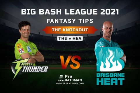 THU vs HEA Dream11 Prediction, Fantasy Cricket Tips: Playing XI, Pitch Report and Injury Update – Big Bash League 2020-21, The Knockout