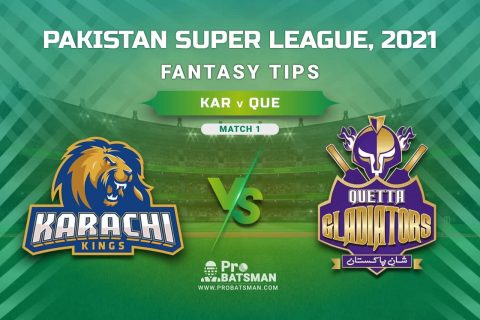 PSL 2021, Match 1 - KAR vs QUE Dream11 Prediction, Fantasy Cricket Tips: Playing XI, Weather, Pitch Report, Injury & Availability Update