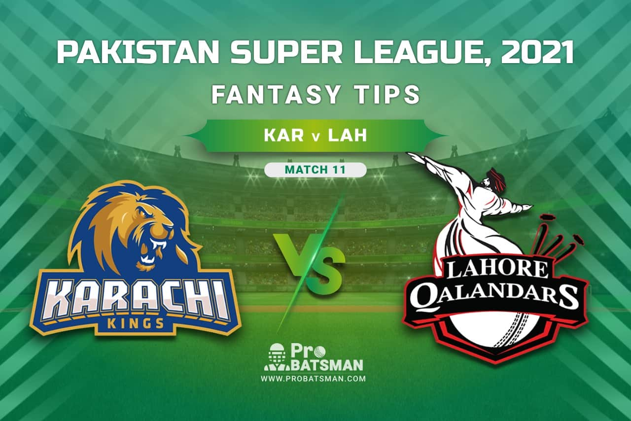 PSL 2021, Match 11 - KAR vs LAH Dream11 Prediction, Fantasy Cricket Tips: Playing XI, Stats, Pitch Report, Injury & Availability Updates