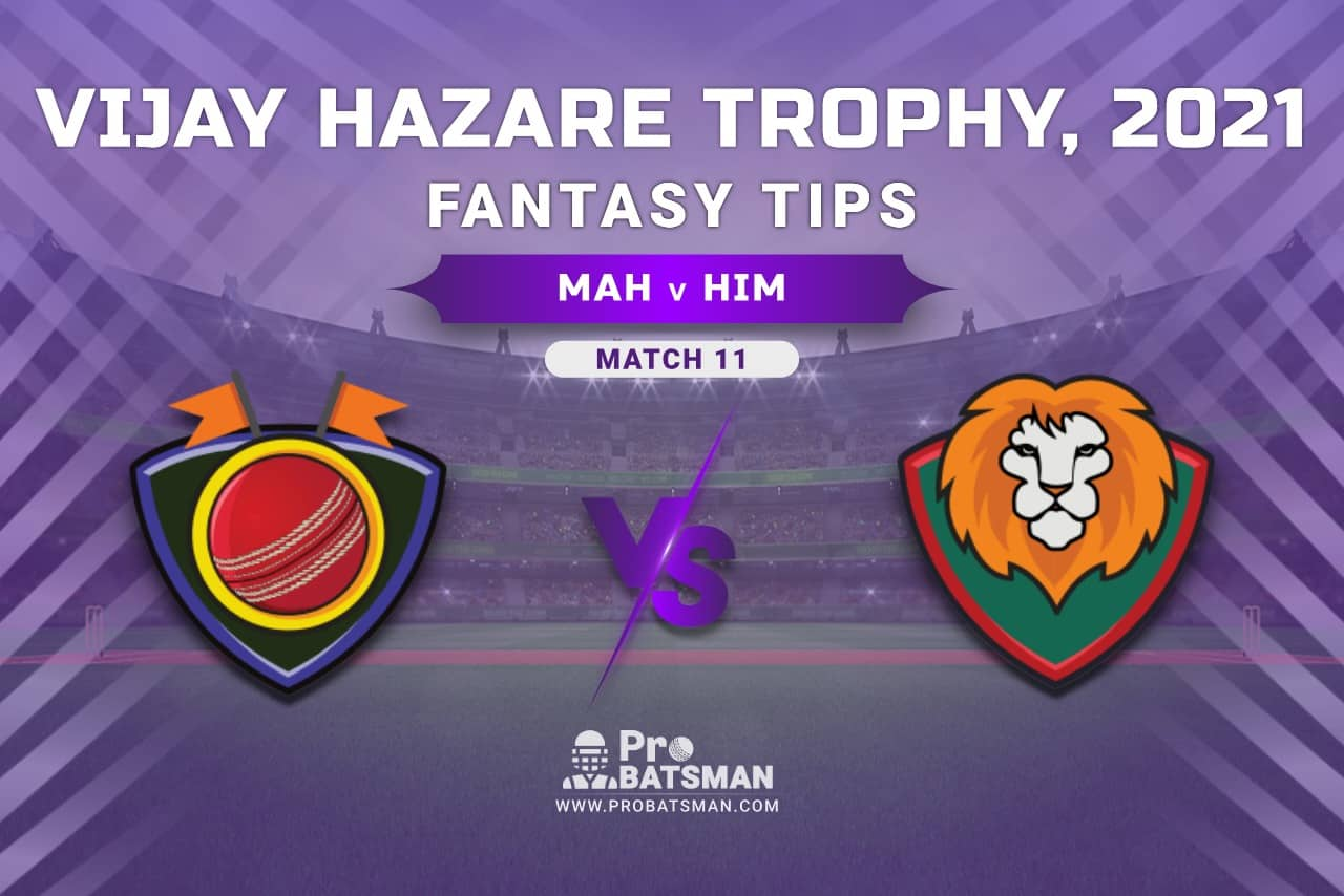 Vijay Hazare Trophy 2021, Group D: MAH vs HIM Dream11 Prediction, Fantasy Cricket Tips, Playing XI, Stats, Pitch Report & Injury Update - Match 11
