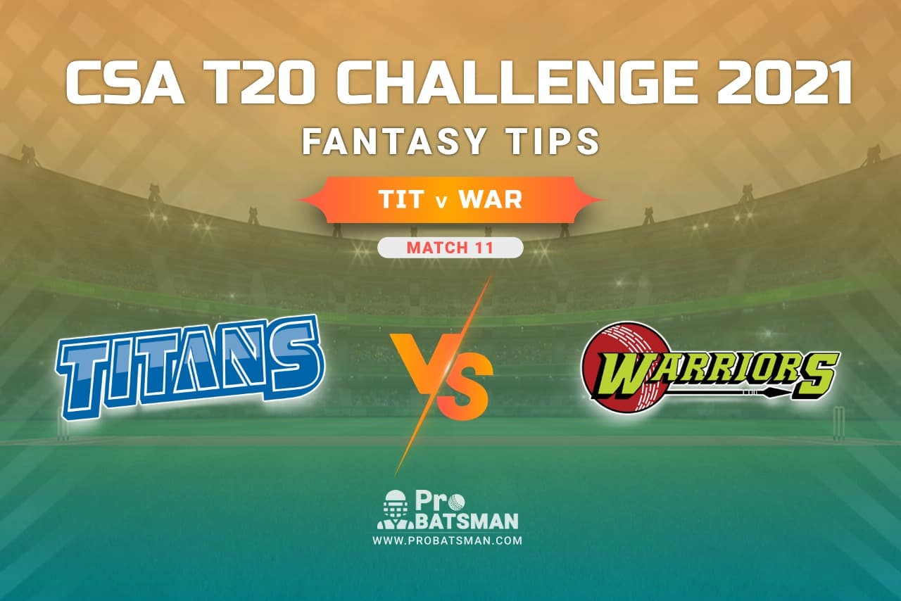 TIT vs WAR Dream11 Prediction, Fantasy Cricket Tips: Playing XI, Weather, Pitch Report, Injury Update – CSA T20 Challenge 2021, Match 11