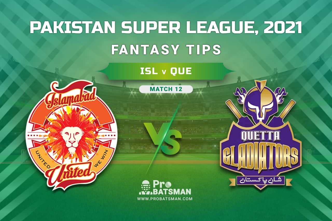 PSL 2021, Match 12 - ISL vs QUE Dream11 Prediction, Fantasy Cricket Tips: Playing XI, Stats, Pitch Report, Injury & Availability Updates