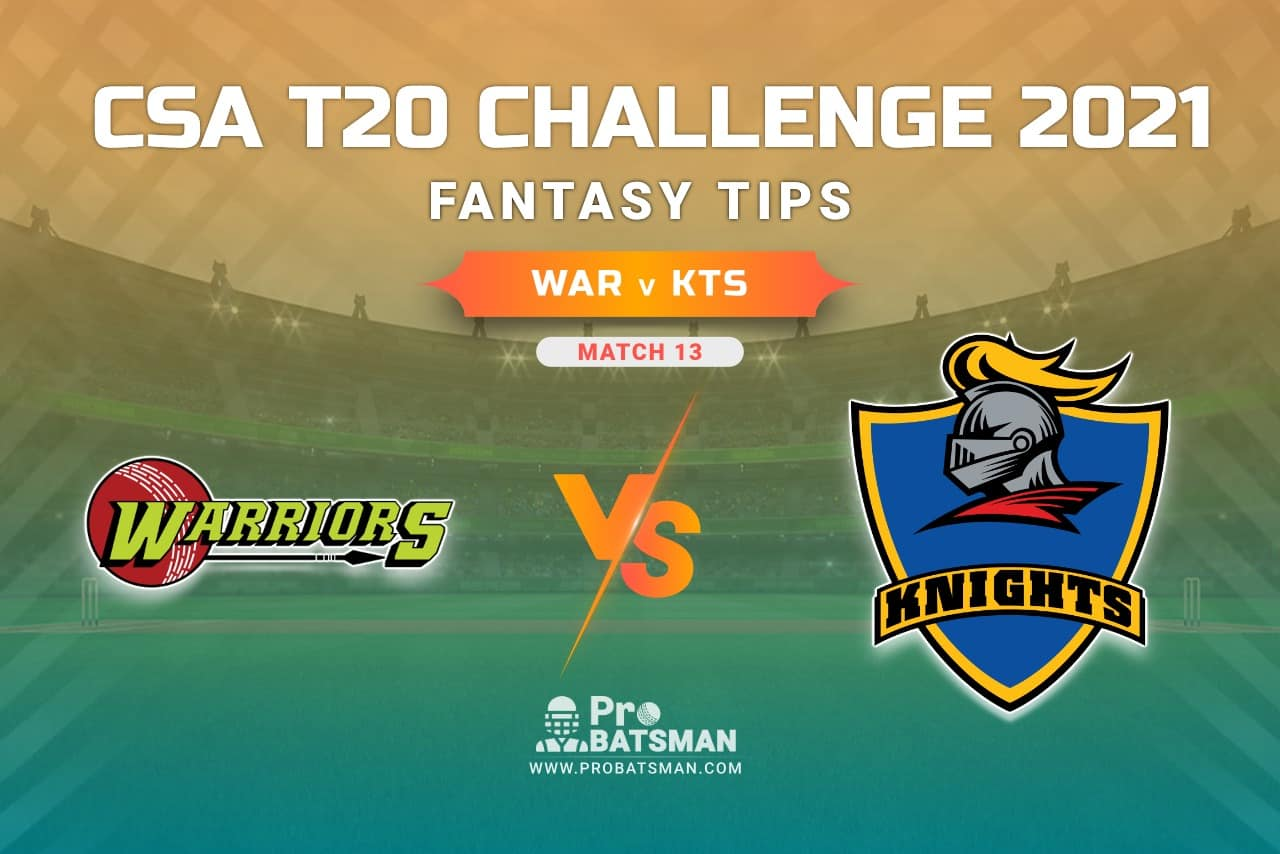 WAR vs KTS Dream11 Prediction, Fantasy Cricket Tips: Playing 11, Weather, Pitch Report, Injury Update – CSA T20 Challenge 2021, Match 13