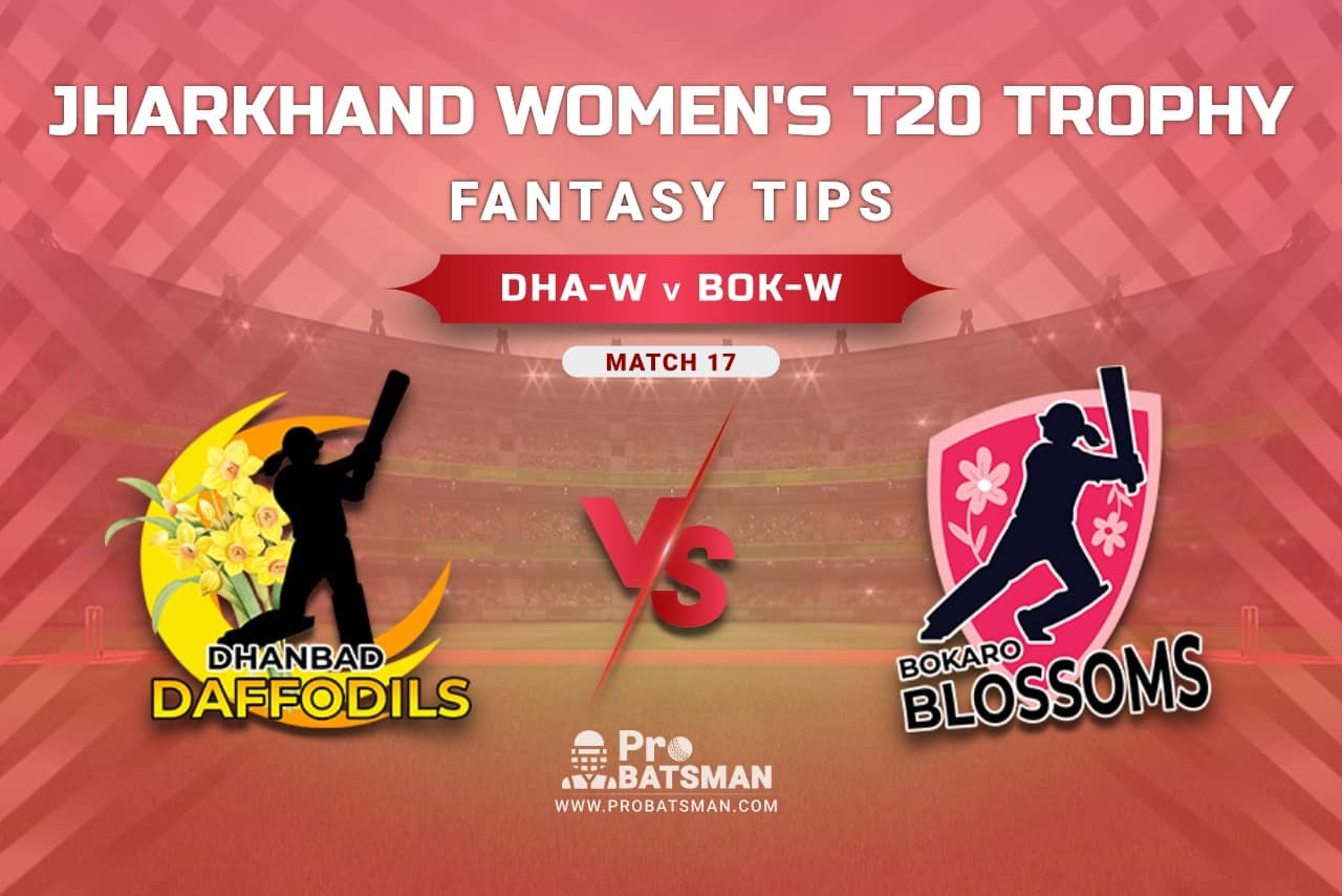 DHA-W vs BOK-W Dream11 Prediction, Fantasy Cricket Tips: Playing XI, Weather, Pitch Report, Head-to-Head, Injury Update – Jharkhand Women's T20 Trophy 2021, Match 17