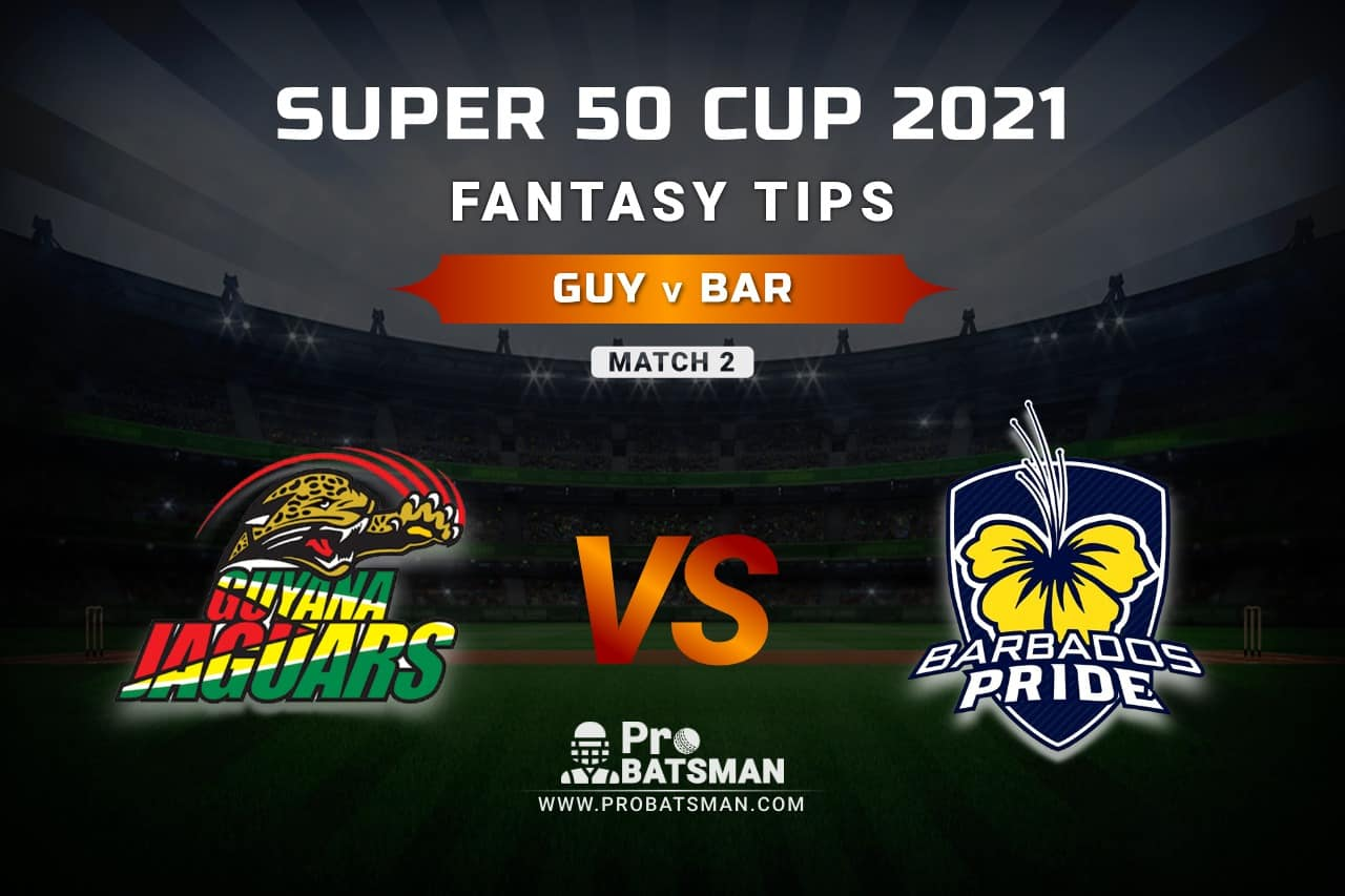 GUY vs BAR Dream11 Prediction, Fantasy Cricket Tips: Playing XI, Weather, Pitch Report, Head-to-Head and Injury Update – Super 50 Cup 2021, Match 2