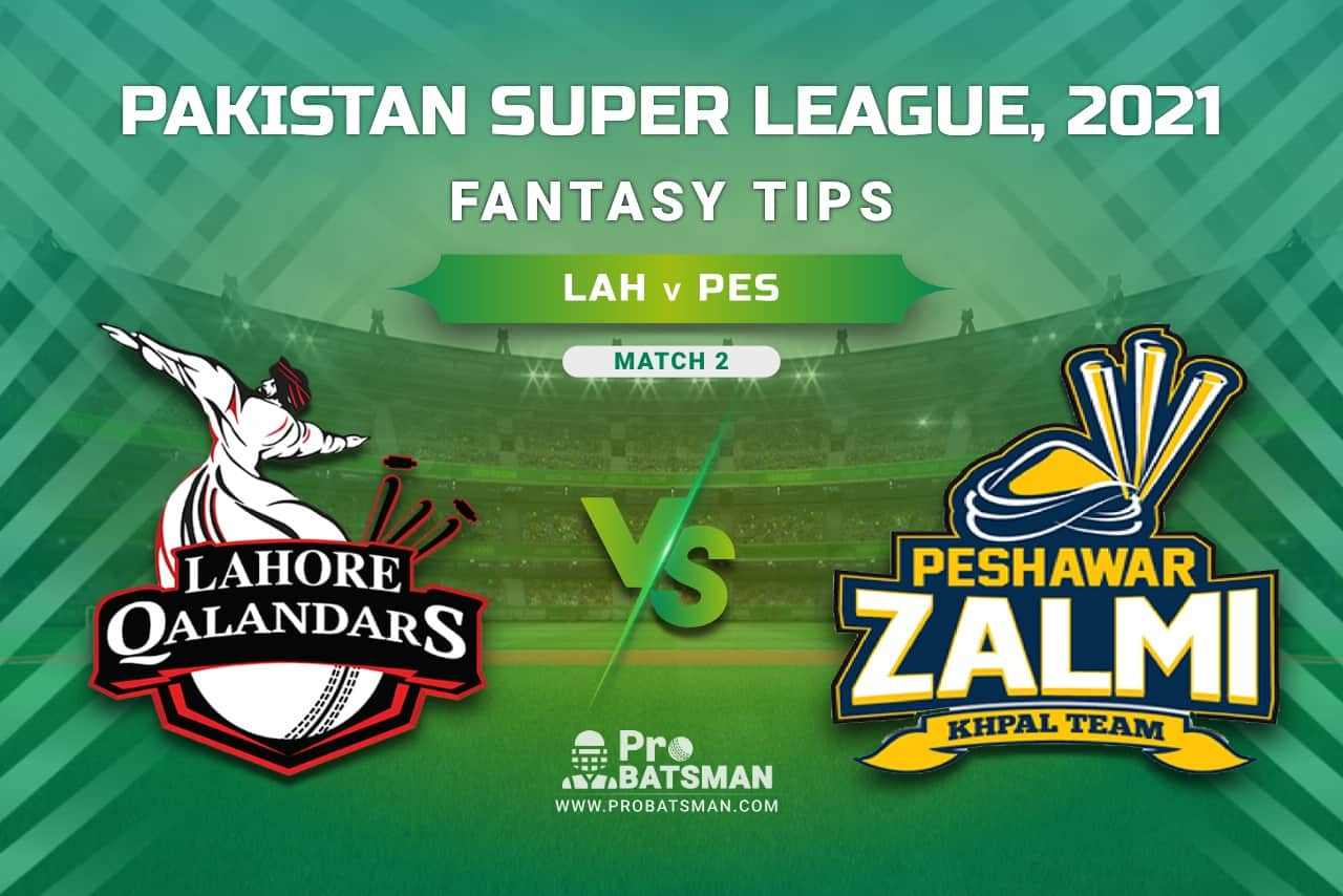 PSL 2021, Match 2 - LAH vs PES Dream11 Prediction, Fantasy Cricket Tips: Playing XI, Weather, Pitch Report, Injury & Availability Update